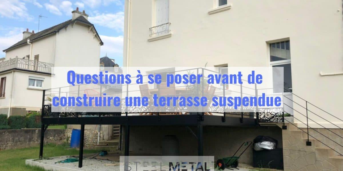 Questions à se poser avant de construire une terrasse suspendue